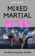Mixed Martial Arts ebook by Iulius Groove