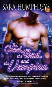 The Good, the Bad, and the Vampire ebook by Sara Humphreys