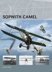 Sopwith Camel ebook by Jon Guttman,Simon Smith,Harry Dempsey,Peter Bull,Richard Chasemore