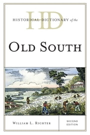 Historical Dictionary of the Old South ebook by William L. Richter