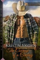 The Courage of a Cowboy 電子書 by Kristin Vayden