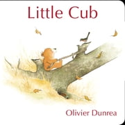 Little Cub ebook by Olivier Dunrea,Olivier Dunrea,Fred Huber