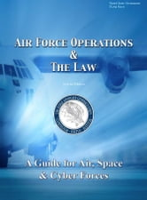 Air Force Operations & The Law Second Edition ebook by United States Government  US Air Force