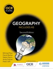 OCR A Level Geography ebook by Michael Raw,David Barker,Andy Palmer