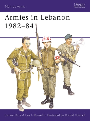 Armies in Lebanon 1982–84 ebook by Sam Katz,Lee E Russell