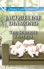 The Surprise Triplets ebook by Jacqueline Diamond