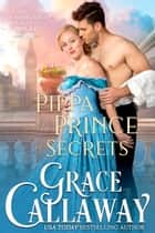 Pippa and the Prince of Secrets ebook by Grace Callaway
