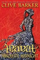 Abarat: Absolute Midnight ebook by Clive Barker,Clive Barker