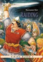 "Viking Blood 5 ""Raiding"" ebook by Marianne Slot"