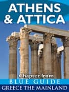 Athens & Attica - Blue Guide Chapter ebook by Blue Guides