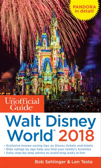 The Unofficial Guide to Walt Disney World 2018 ebook by Bob Sehlinger,Len Testa