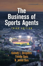 The Business of Sports Agents ebook by Kenneth L. Shropshire,Timothy Davis,N. Jeremi Duru