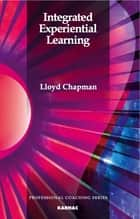 Integrated Experiential Coaching ebook by Lloyd Chapman