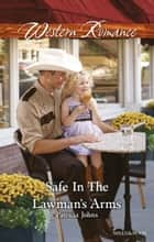 Safe In The Lawman's Arms ebook by Patricia Johns