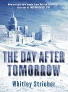 The Day After Tomorrow eBook by Whitley Strieber