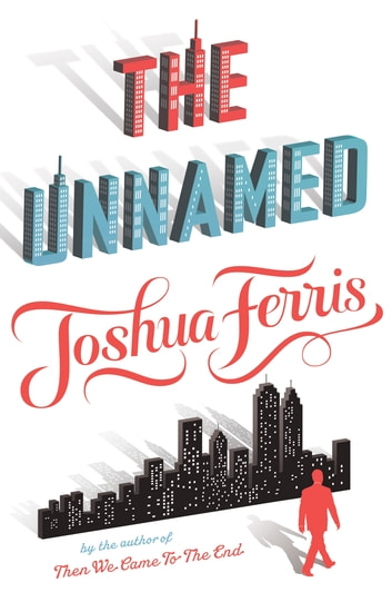 The Unnamed ebook by Joshua Ferris