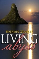 Living Abyss ebook by Benjamin Granger