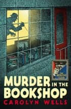 Murder in the Bookshop (Detective Club Crime Classics) ebook by Carolyn Wells, Curtis Evans