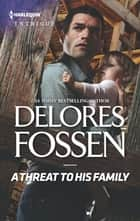 A Threat to His Family ebook by Delores Fossen