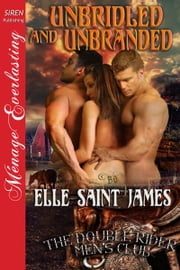 Unbridled and Unbranded ebook by Elle Saint James