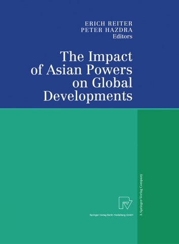 The Impact of Asian Powers on Global Developments ebook by