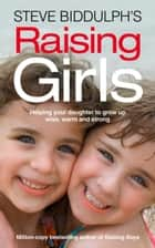 Steve Biddulph's Raising Girls ebook by Steve Biddulph