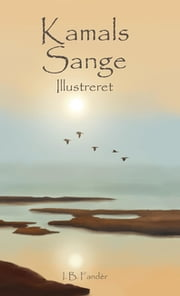 Kamals Sange - Illustreret ebook by I. B. Fandèr, Natalie Key Öberg, Erik Istrup