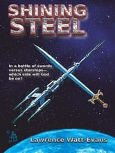 Shining Steel ebook by Lawrence Watt-Evans