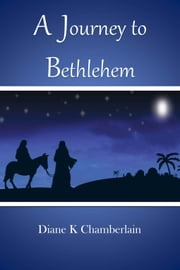 A Journey to Bethlehem ebook by Diane K Chamberlain