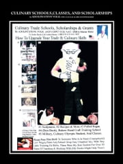 Culinary Schools,Classes, And Scholarships ebook by Steve Volk