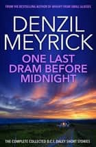 One Last Dram Before Midnight - The Complete DCI Daley Short Stories ebook by