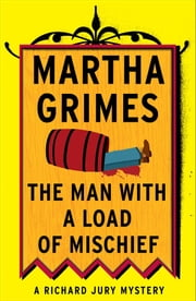 The Man with a Load of Mischief ebook by Martha Grimes