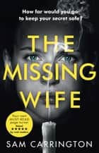 The Missing Wife ebook by Sam Carrington