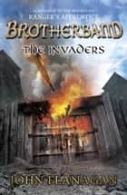 The Invaders (Brotherband Book 2) - Book Two ebook by John Flanagan