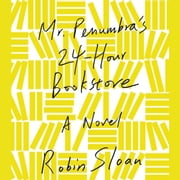 Mr. Penumbra's 24-Hour Bookstore - A Novel audiobook by Robin Sloan