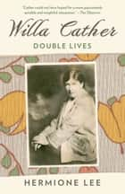 Willa Cather ebook by Hermione Lee