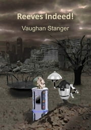 Reeves Indeed! ebook by Vaughan Stanger