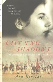 Cast Two Shadows - The American Revolution in the South ebook by Ann Rinaldi