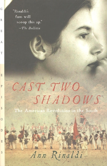 Cast two shadows ebook by ann rinaldi 9780547351155 rakuten kobo cast two shadows the american revolution in the south ebook by ann rinaldi fandeluxe