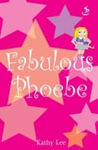 Fabulous Phoebe ebook by Kathy Lee