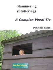 Stammering (Stuttering) - A Complex Vocal Tic ebook by Kobo.Web.Store.Products.Fields.ContributorFieldViewModel