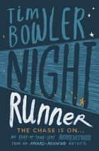 Night Runner ebook by Tim Bowler