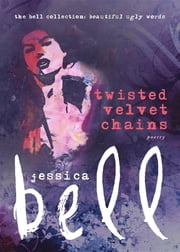 Twisted Velvet Chains ebook by Jessica Bell
