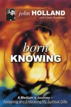 Born Knowing ebook by John Holland