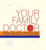 Your Family Doctor to High Blood Pressure ebook by Dr Vinod Wadhwa