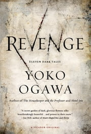 Revenge - Eleven Dark Tales ebook by Yoko Ogawa, Stephen Snyder