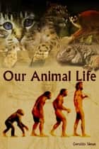 Our Animal Life ebook by Geraldo Simas