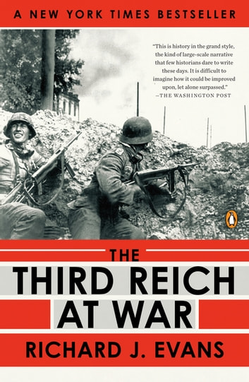 The Third Reich At War The History Of The Third Reich 3 By Richard J Evans