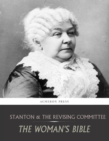 The Womans Bible ebook by Elizabeth Cady Stanton