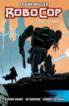 RoboCop Vol. 3: The Last Stand Pt. 2 eBook by Frank Miller